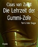 Die Lehrzeit der Gummi-Zofe: Teil 2 der Saga (German Edition)