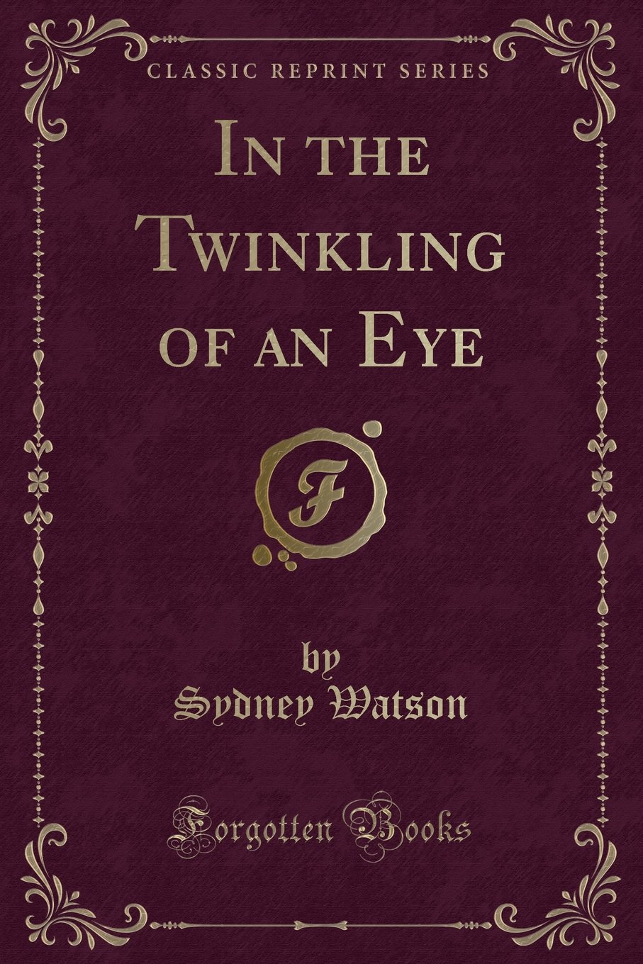 In the Twinkling of an Eye (Classic Reprint) ebook