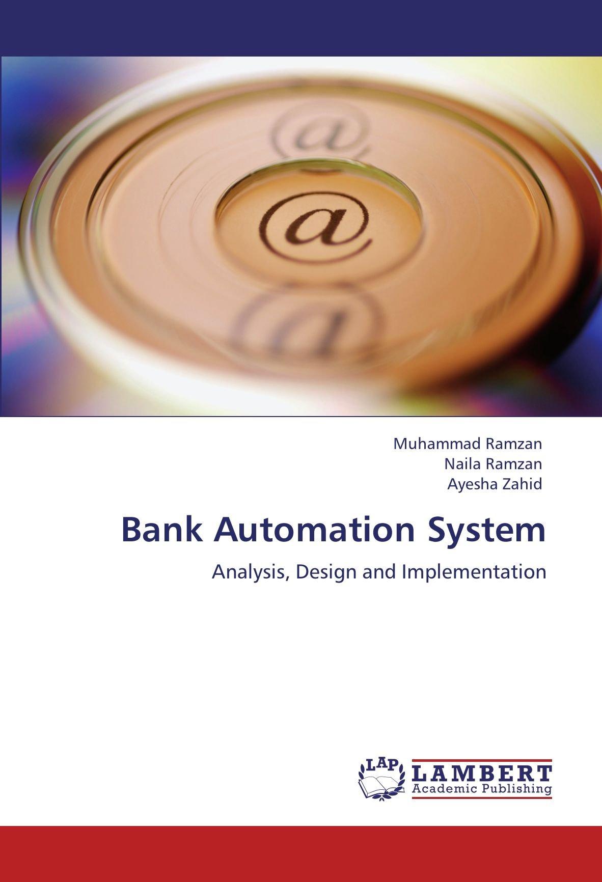 Amazon Com Bank Automation System Analysis Design And Implementation 9783848444090 Ramzan Muhammad Ramzan Naila Zahid Ayesha Books