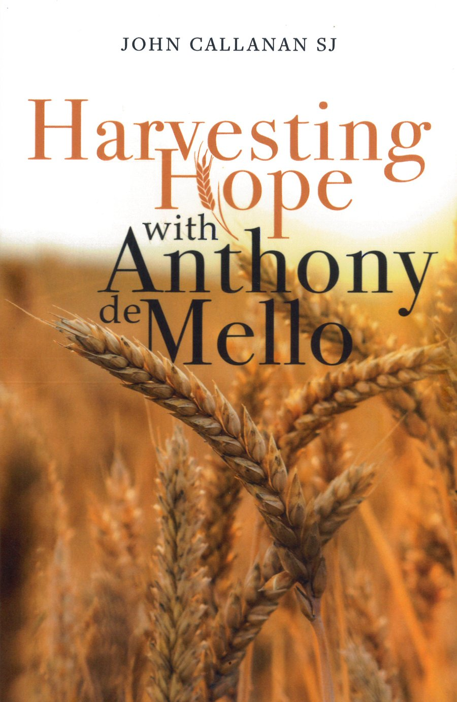 Harvesting Hope with Anthony De Mello pdf epub