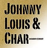 ゴールデン・ベスト Johnny, Louis & Char