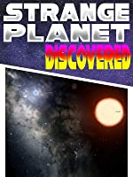 Strange Planet Discovered