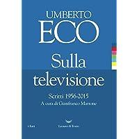 Sulla televisione. Scritti 1956-2015