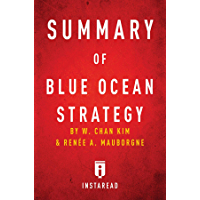 Summary of Blue Ocean Strategy: by W. Chan Kim and Renée A. Mauborgne | Includes Analysis (English Edition)