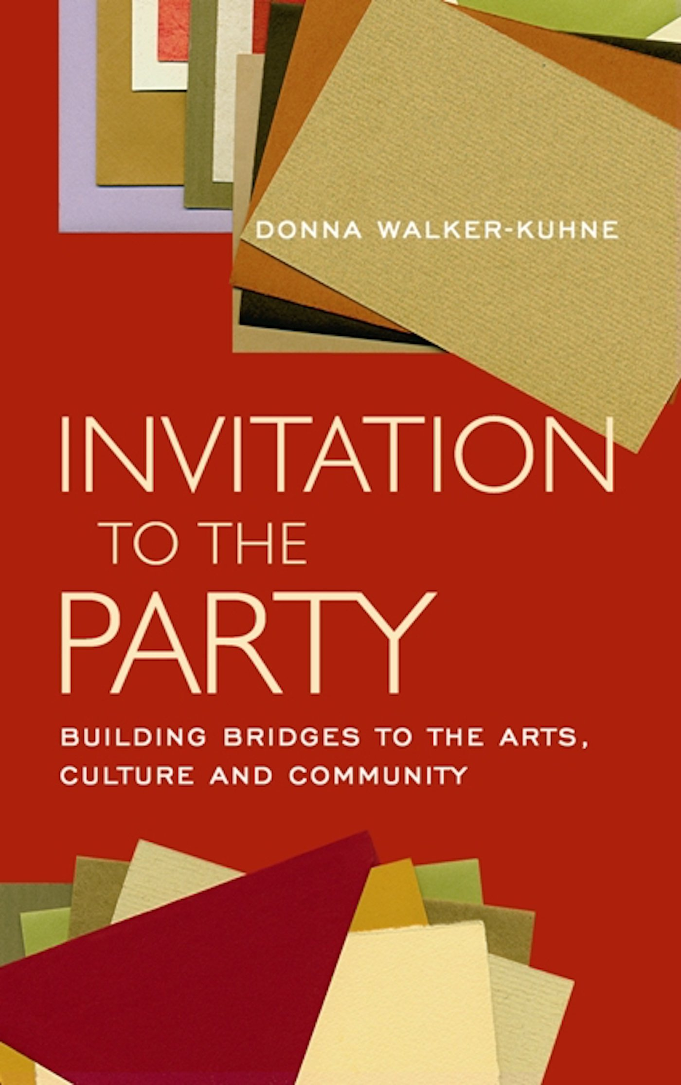 Invitation to the Party: Building Bridges to the Arts, Culture and ...
