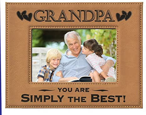 Amazon Com Gift Grandpa Picture Frame Engraved Leatherette Picture Frame Grandpa You Are Simply The Best Holds 4 X 6 Photo Great Grandparents Day Gift Grandpa Birthday Gift Grandpa Christmas Gift