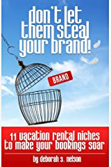 Don't Let Them Steal Your Brand!: 10 Vacation Rental Niches to Make Your Bookings Soar Paperback