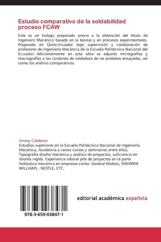 Estudio comparativo de la soldabilidad proceso FCAW: Amazon.es: Calderon Jimmy: Libros