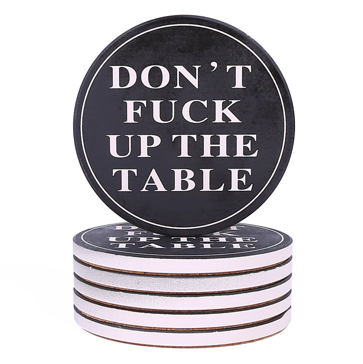 Coasters For Drinks Absorbent - DON'T FΛCK UP MY TABLE - Passive Aggressive Funny Coaster Set 6 Pack In Black With Cork Backing, Prevent Furniture from Dirty and Scratched