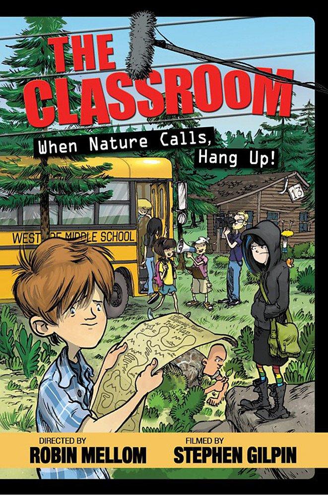 Download The Classroom When Nature Calls, Hang Up! (A Classroom Novel) ebook
