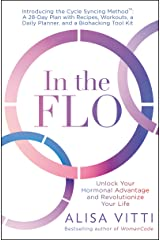 In the FLO: Unlock Your Hormonal Advantage and Revolutionize Your Life Kindle Edition
