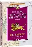 纳尼亚传奇系列2:狮子、女巫和魔衣柜(中英双语典藏版)(配套英文朗读免费下载)