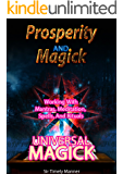 Prosperity And Magic, Working With Mantras, Meditation,  Spells, And Rituals : Working With Mantras, Meditation,  Spells, And Rituals -  Universal Magick