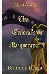 The General's Masquerade: Tales of Costrata Kindle Edition