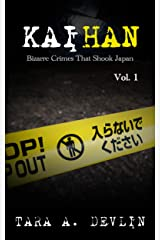 Kaihan: Bizarre Crimes That Shook Japan: Volume One Kindle Edition