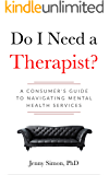 Do I Need a Therapist? A Consumer's Guide to Navigating Mental Health Services