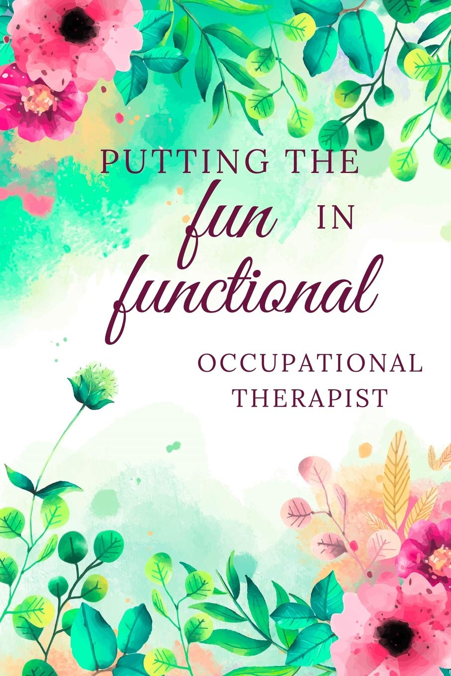 Occupational Therapist Journal Occupational Therapy Notebook Occupational Therapy Gifts Planning Occupational Therapist Gifts Ot Gifts 6 X 9 Lined Notebook 120 Pages Publishing Almond Tree 9781072235699 Amazon Com Books