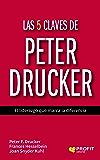 Las 5 claves de Peter Drucker: El liderazgo que marca la diferencia (Spanish Edition)