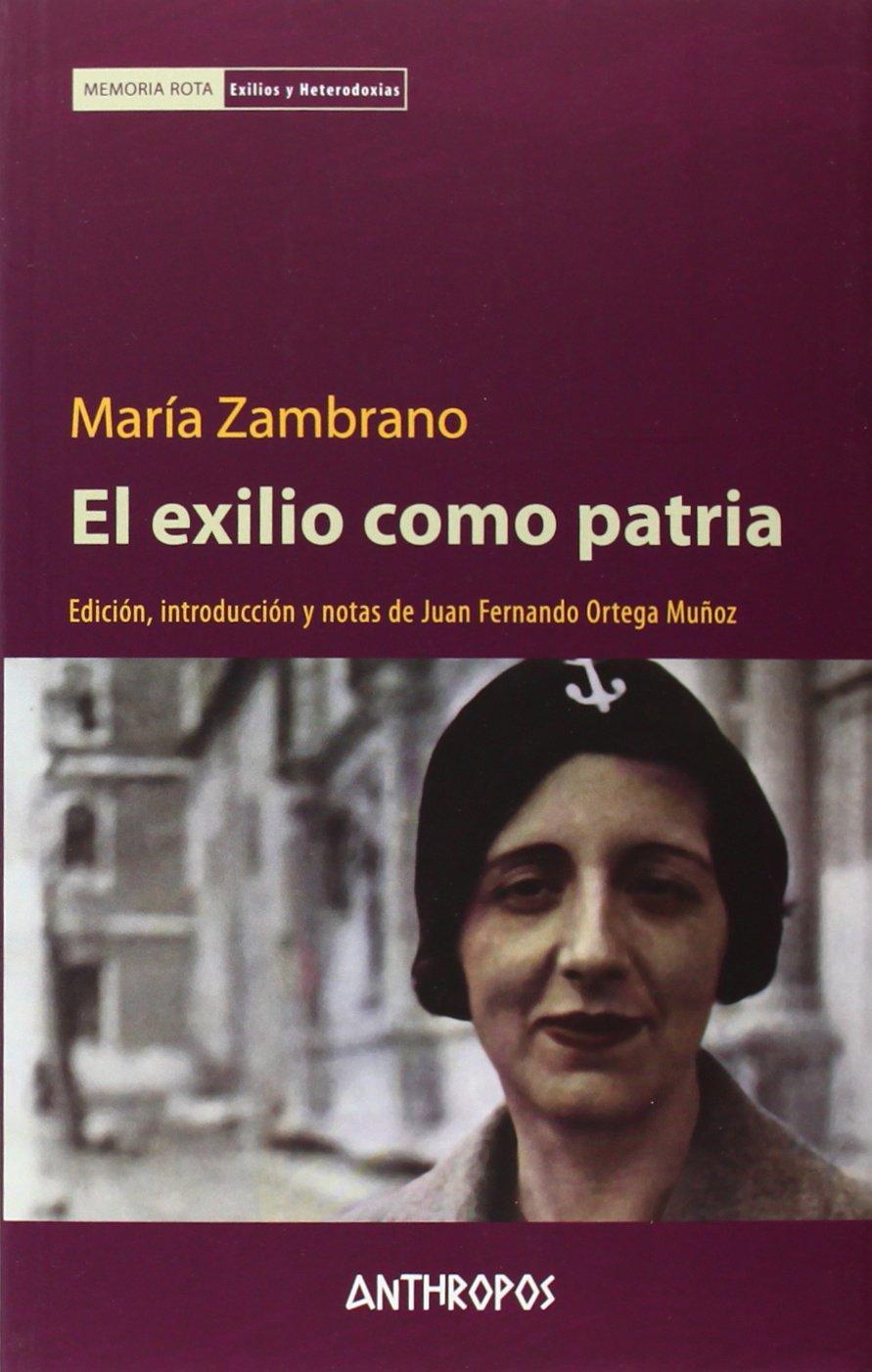 Exilios y Heterodoxias: Amazon.es: María Zambrano, Juan Fernando Ortega Muñoz, Eduardo González Di Pierro: Libros