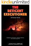 The Reticent Executioner: A dystopian world deserves a dystopian detective, and London just got hers (DI Kramer Series Book 1)