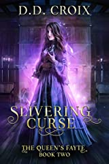 Slivering Curse: A Dark Fae Mystery in the Royal Court (The Queen's Fayte Book 2) Kindle Edition