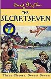 Three Cheers, Secret Seven (The Secret Seven Millennium Editions)