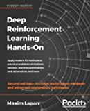 Deep Reinforcement Learning Hands-On: Apply modern RL methods to practical problems of chatbots, robotics, discrete…
