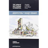 Arquitectura y paisajes urbanos: The Urban Sketching Handbook