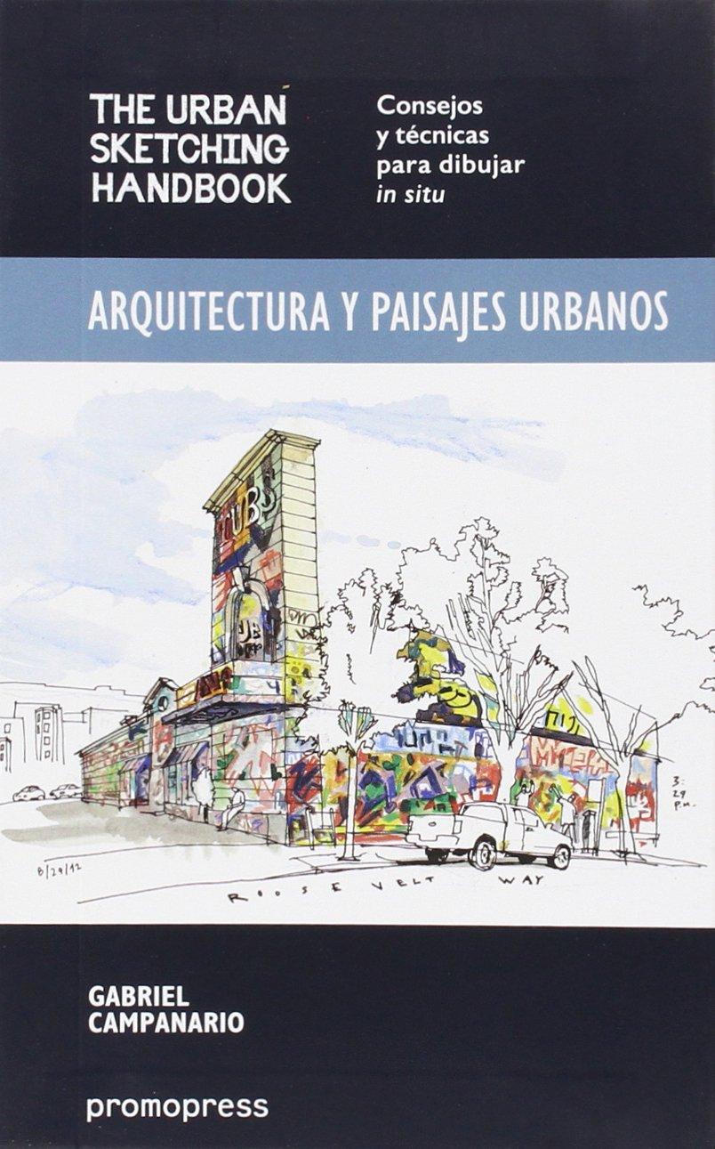 Arquitectura y paisajes urbanos: The Urban Sketching Handbook ...