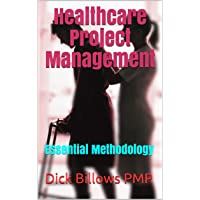 Healthcare Project Management: Essential Methodology