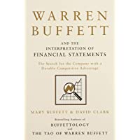 Warren Buffett and the Interpretation of Financial Statements: The Search for the Company with a Durable Competitive…