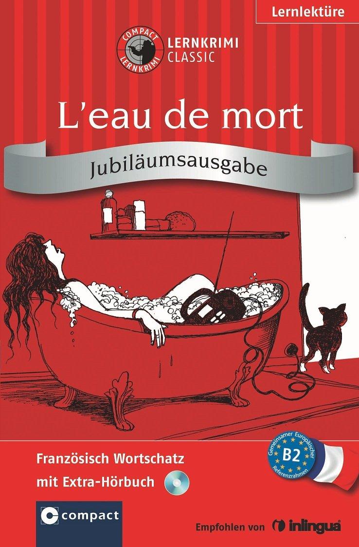 L'eau de mort. Compact Lernkrimi. Französisch Wortschatz - Niveau B2. Jubiläumsausgabe mit extra Hörbuch auf CD