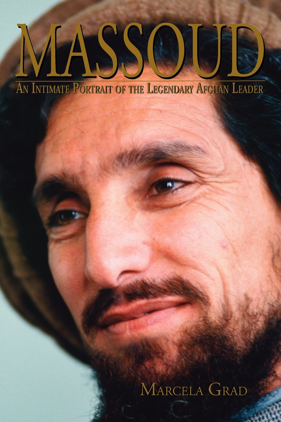 Massoud An Intimate Portrait of the Legendary Afghan Leader ...