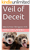 Veil of Deceit: Mike & Peter FBI Agents # 85 (A Fun Cozy Mystery)