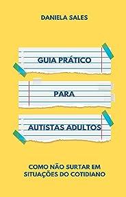 Guia Prático para Autistas Adultos: Como não surtar em situações do cotidiano