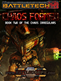 BattleTech: Chaos Formed (Book Two of the Chaos Irregulars) (English Edition)