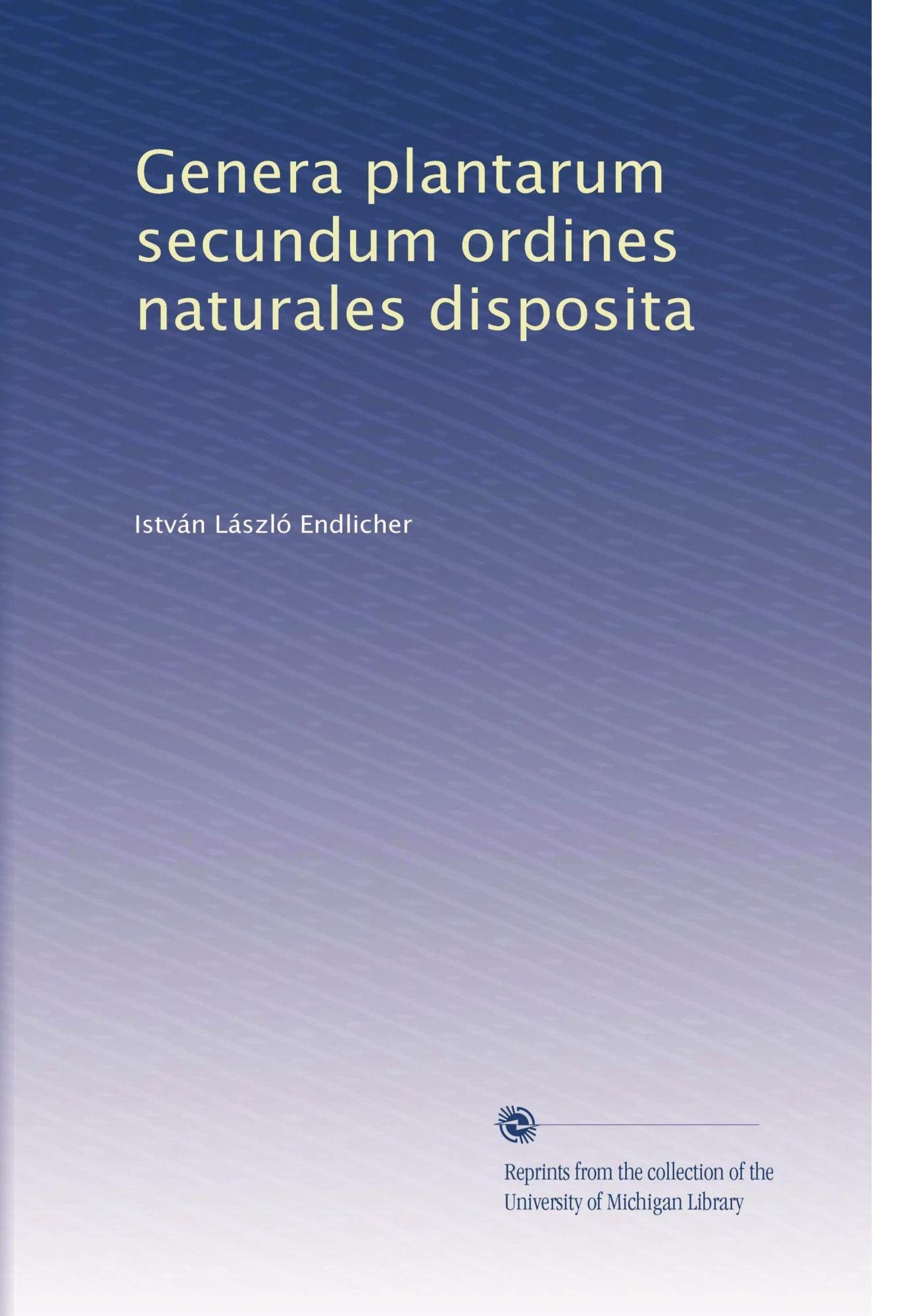 Download Genera plantarum secundum ordines naturales disposita (Latin Edition) pdf