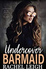 Undercover Barmaid: A Workplace Romance Kindle Edition