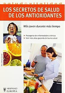 Los secretos de salud de los antioxidantes (Salud & Vitalidad / Health & Vitality)