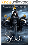 Soar (The Immortal Chronicles Book 3)