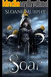 Soar: A Dark Paranormal Academy Romance (The Immortal Chronicles Book 3)