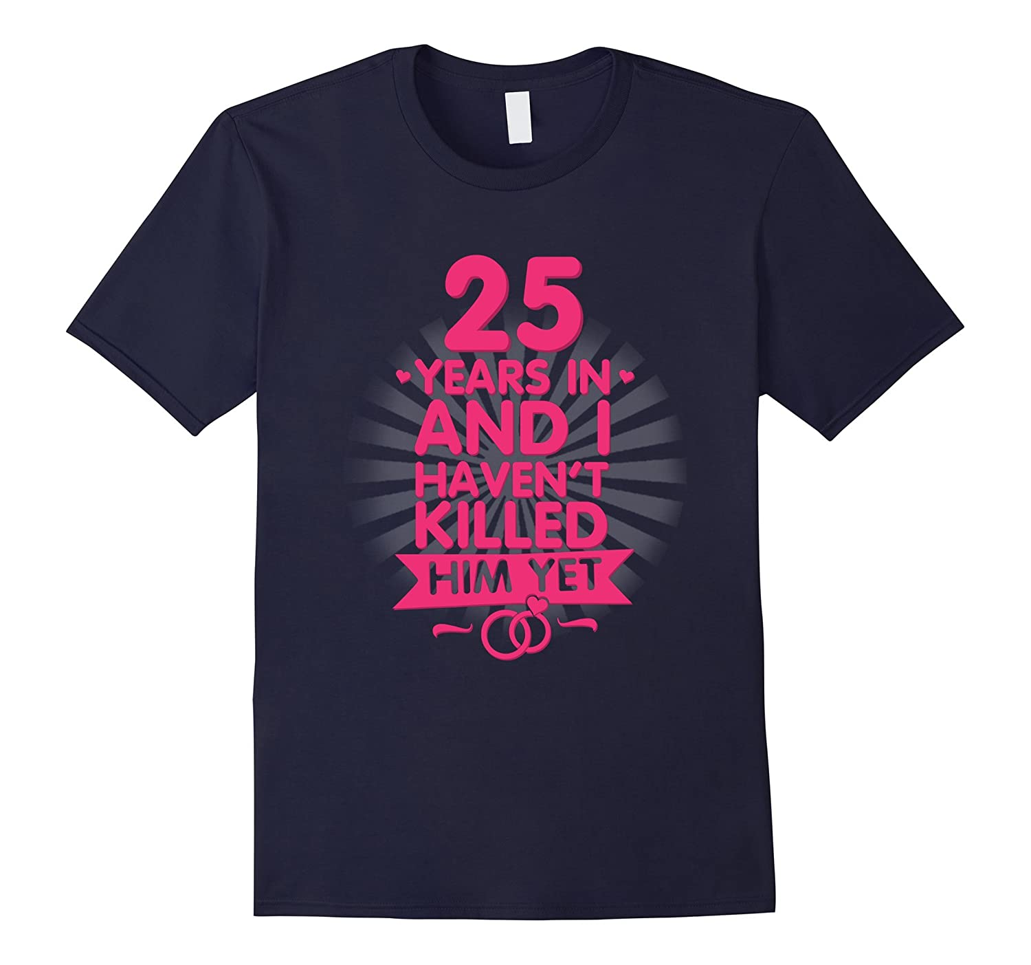 25 Years of Marriage T shirt. 25th Anniversary Gift for Wife-TH