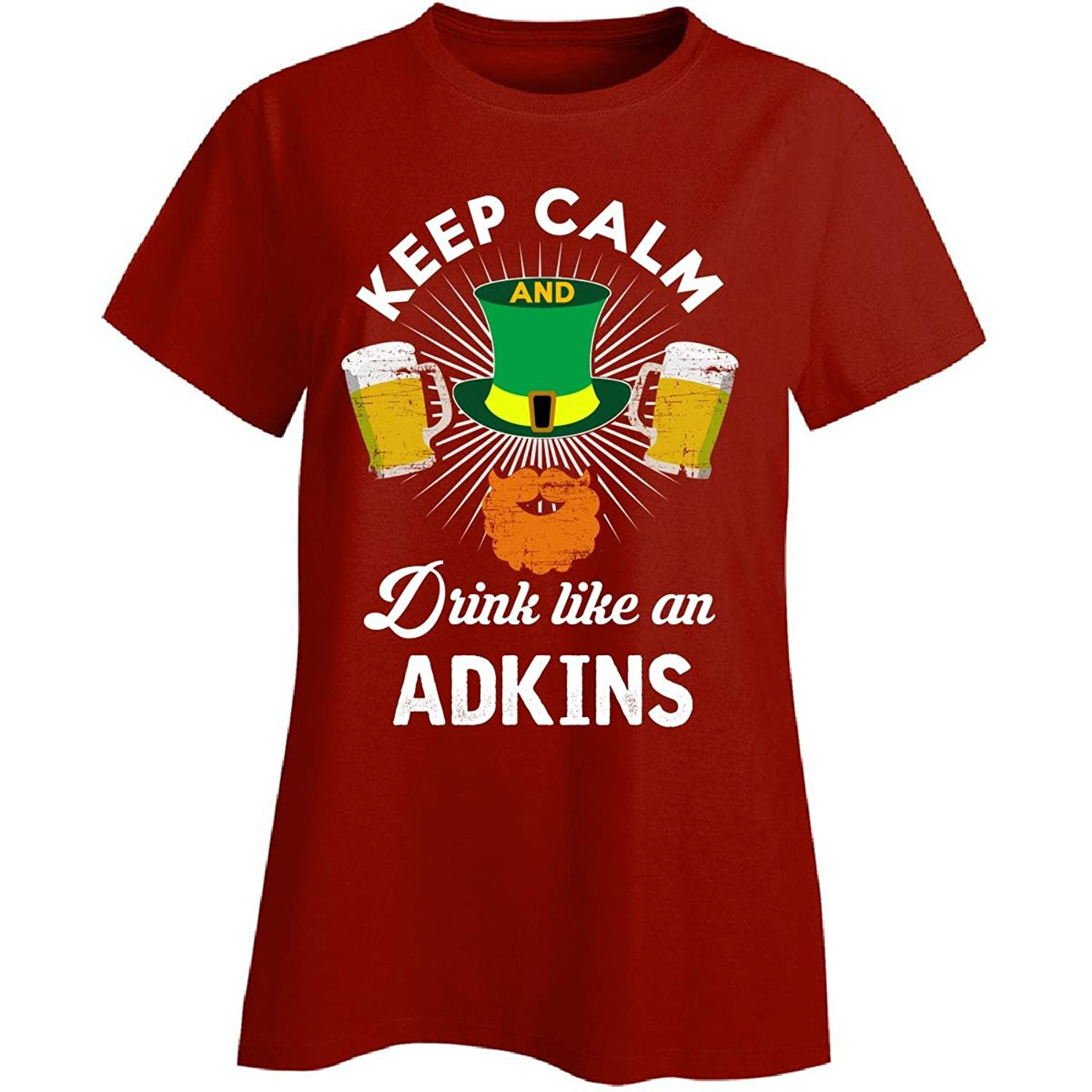 St Patricks Day Keep Calm Drink Like An Adkins Irish - Ladies T-shirt