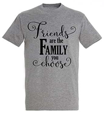 Amazoncom Friends Are The Family You Choose Quote Design Men Grey