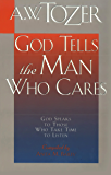 God Tells the Man Who Cares: God Speaks to Those Who Take the Time to Listen