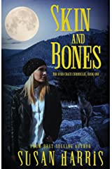 Skin and Bones: The Ever Chace Chronicles, Book One Paperback