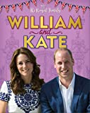 William and Kate: The Duke and Duchess of Cambridge (The Royal Family)
