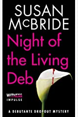 Night of the Living Deb: A Debutante Dropout Mystery Kindle Edition