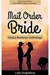 Mail Order Bride: Erotica Romance Anthology - Erotic Short Stories from BDSM to Western Romance Kindle Edition