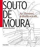 Souto de Moura : Au Thoronet, le Diable m'a dit ...